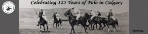 Celebrating 125 Years of Polo in Calgary